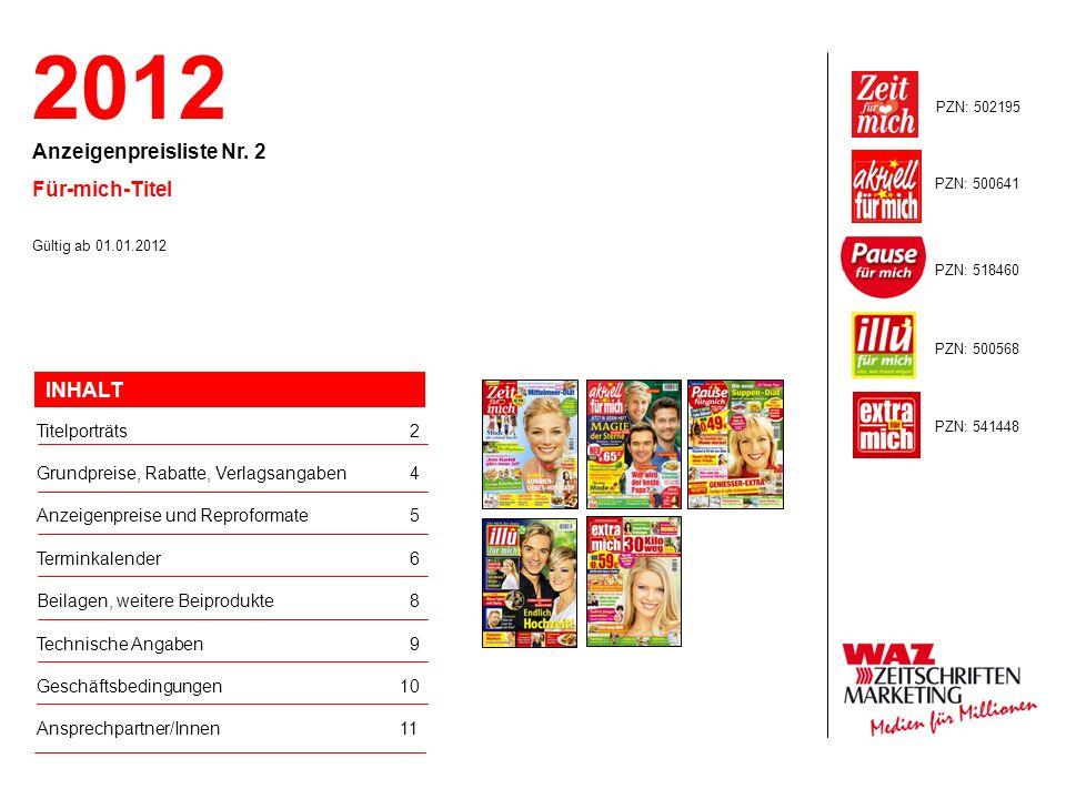 2012 Anzeigenpreisliste Nr. 2 Für-mich-Titel Gültig ab 01.01.2012 Titelporträts2 Grundpreise, Rabatte, Verlagsangaben4 Anzeigenpreise und Reproformate