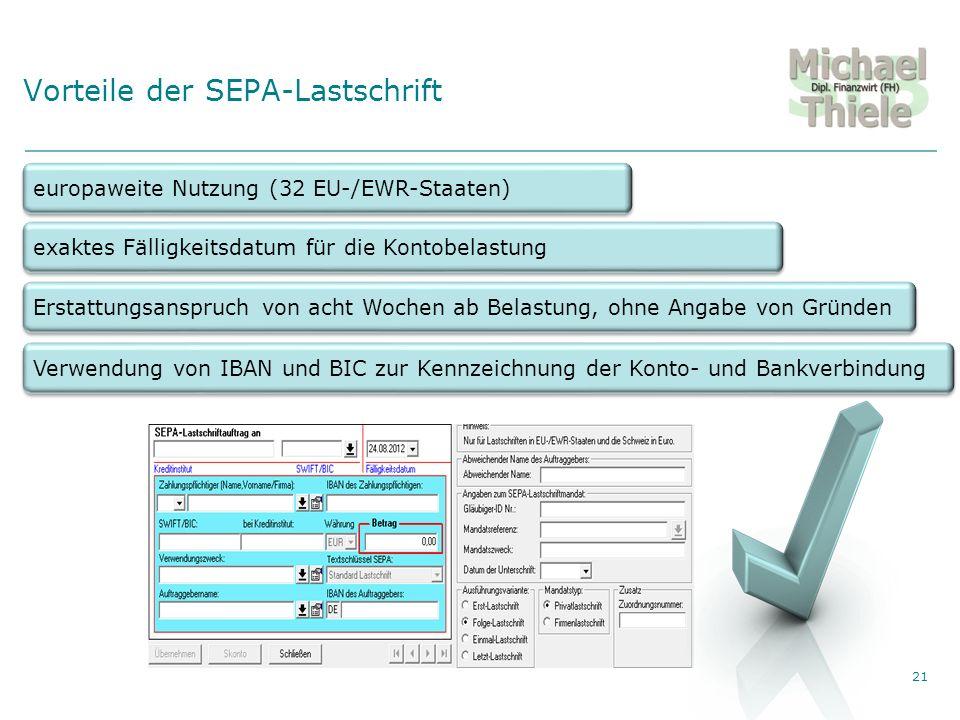 Private Vermögensberatung Vorteile der SEPA-Lastschrift 21 europaweite Nutzung (32 EU-/EWR-Staaten) exaktes Fälligkeitsdatum für die Kontobelastung Erstattungsanspruch von acht Wochen ab Belastung, ohne Angabe von Gründen Verwendung von IBAN und BIC zur Kennzeichnung der Konto- und Bankverbindung