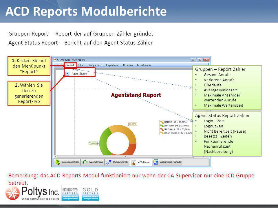 Gruppen-Report – Report der auf Gruppen Zähler gründet Agent Status Report – Bericht auf den Agent Status Zähler Bemerkung: das ACD Reports Modul funk