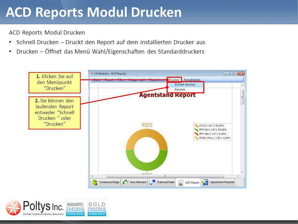 ACD Reports Modul Drucken Schnell Drucken – Druckt den Report auf dem installierten Drucker aus Drucken – Öffnet das Menü Wahl/Eigenschaften des Stand