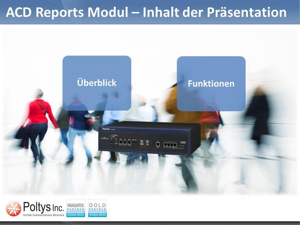 ACD Reports Modul – Inhalt der Präsentation ÜberblickFunktionen