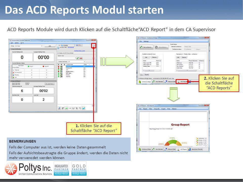 ACD Reports Module wird durch Klicken auf die SchaltflächeACD Report in dem CA Supervisor Das ACD Reports Modul starten 1. Klicken Sie auf die Schaltf
