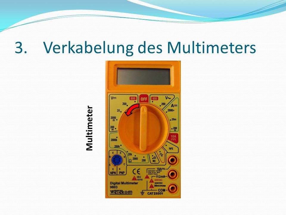 3.Verkabelung des Multimeters Multimeter Achtung.