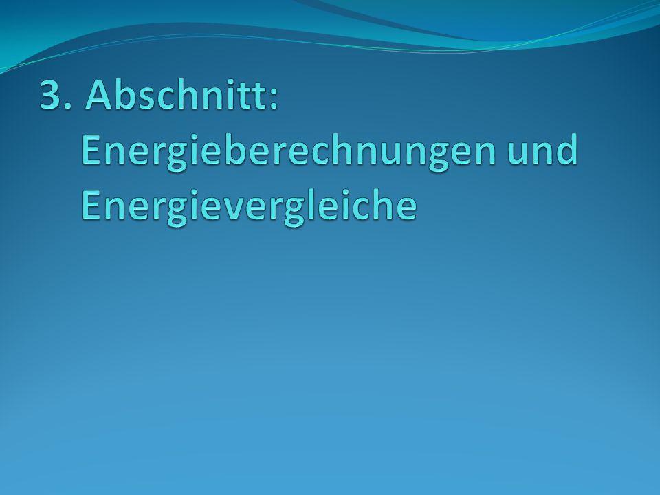 3.Energieberechnungen und Energievergleiche Beim ersten Punkt in diesem Abschnitt berechnen wir die Energie in einem Kondensator.