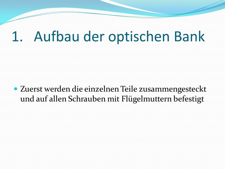 1.Aufbau der optischen Bank