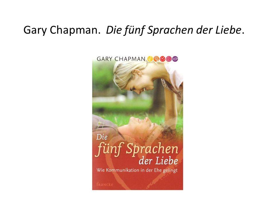 Gary Chapman. Die fünf Sprachen der Liebe.