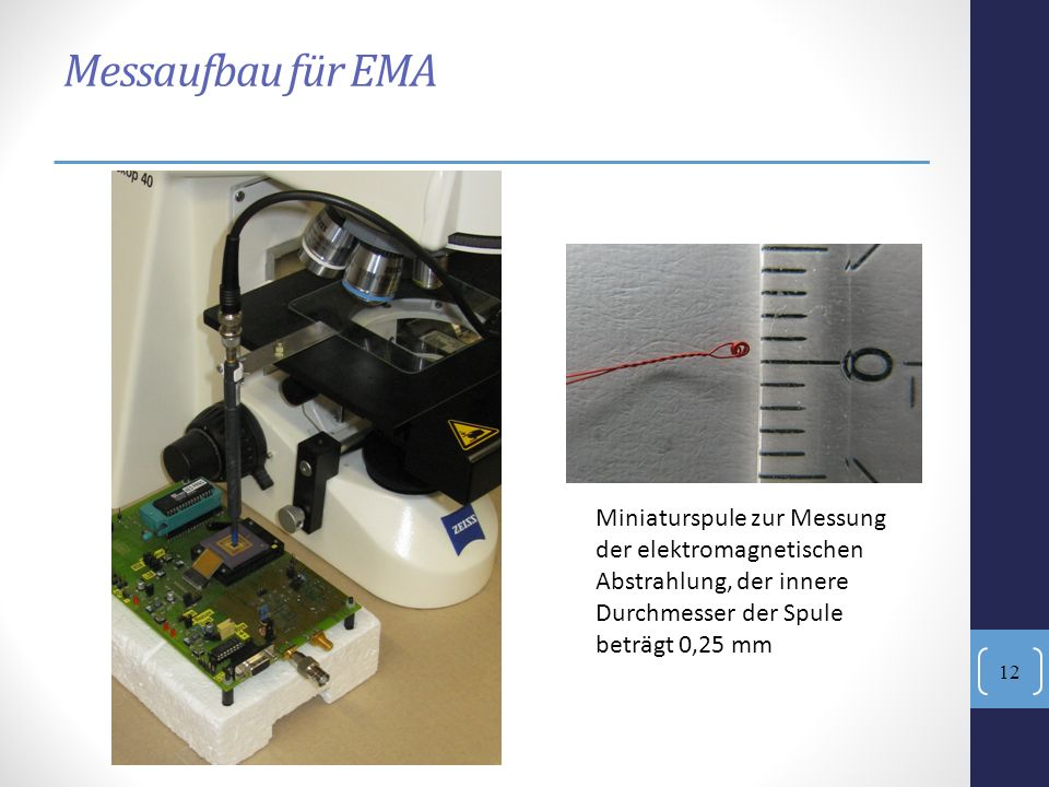 Messaufbau für EMA Miniaturspule zur Messung der elektromagnetischen Abstrahlung, der innere Durchmesser der Spule beträgt 0,25 mm 12
