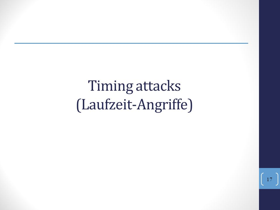 17 Timing attacks (Laufzeit-Angriffe)