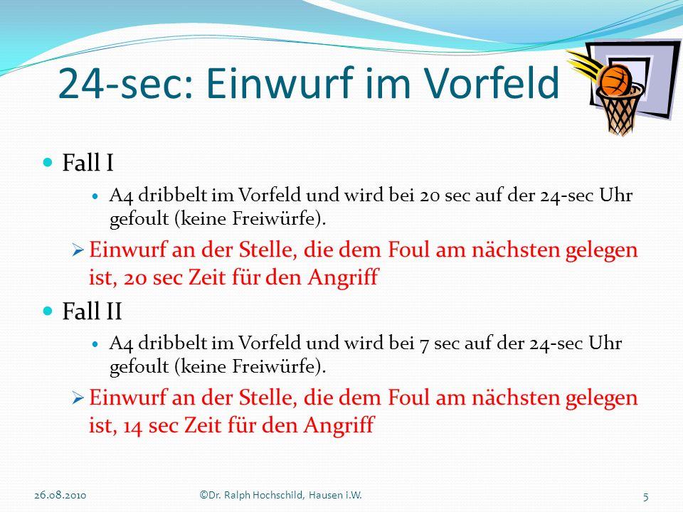 24-sec: Einwurf im Vorfeld 26.08.20105©Dr. Ralph Hochschild, Hausen i.W. Fall I A4 dribbelt im Vorfeld und wird bei 20 sec auf der 24-sec Uhr gefoult
