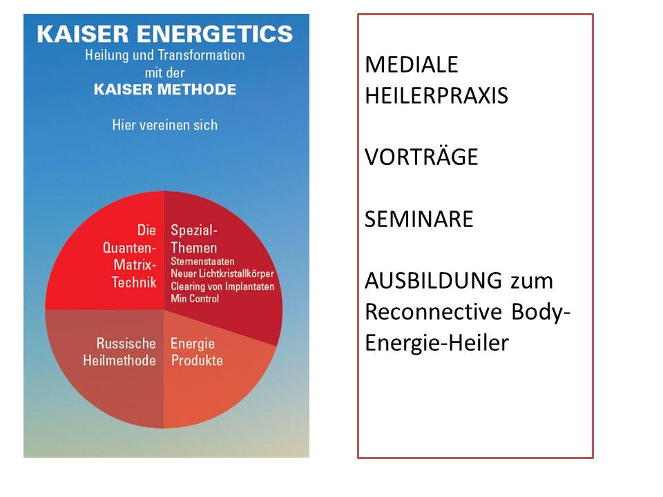 MEDIALE HEILERPRAXIS VORTRÄGE SEMINARE AUSBILDUNG zum Reconnective Body- Energie-Heiler