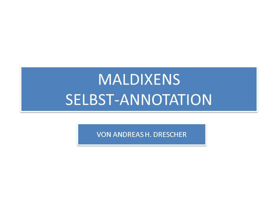 MALDIXENS SELBST-ANNOTATION VON ANDREAS H. DRESCHER