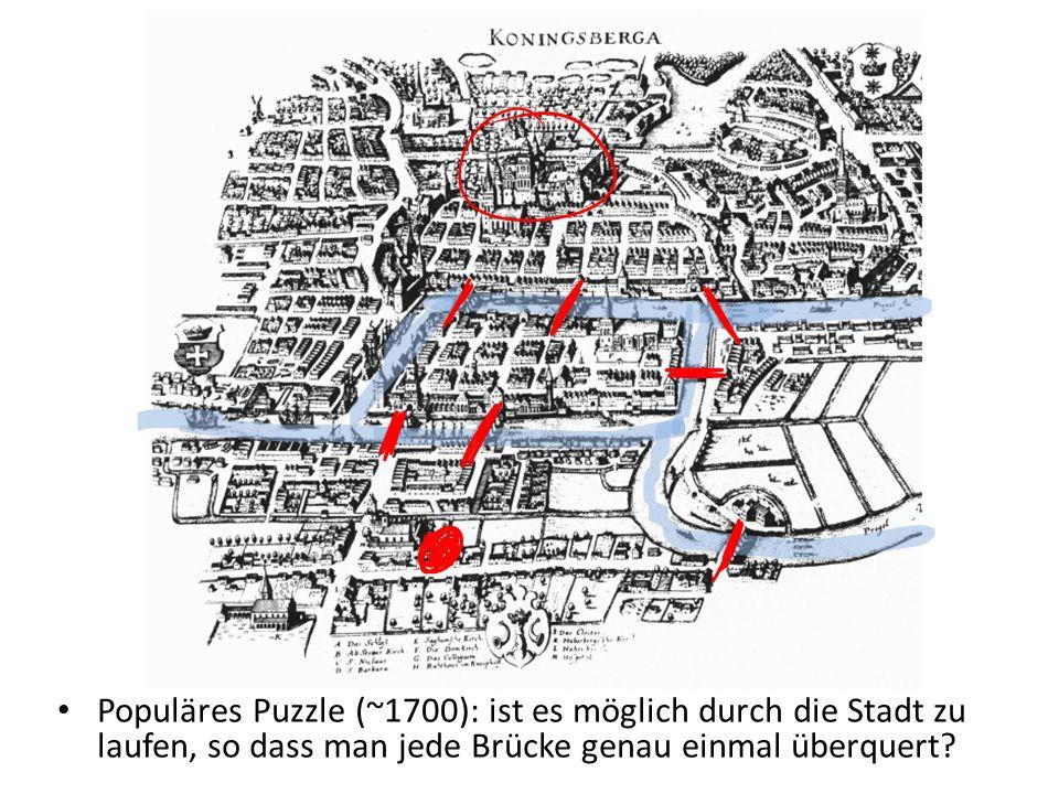 Populäres Puzzle (~1700): ist es möglich durch die Stadt zu laufen, so dass man jede Brücke genau einmal überquert?