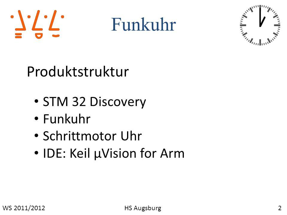 Funkuhr 3WS 2011/2012HS Augsburg STM 32 Discovery Empfängt Zeit von Funkuhr Steuert Schrittmotor