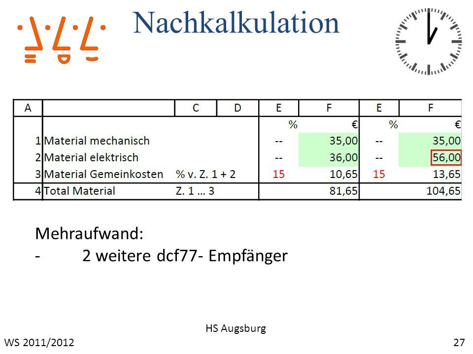 Nachkalkulation 27 HS Augsburg Mehraufwand: -2 weitere dcf77- Empfänger WS 2011/2012