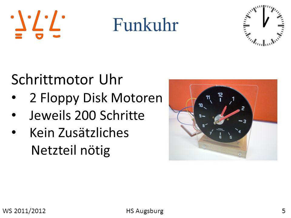 Funkuhr 16WS 2011/2012HS Augsburg Ansteuern des Schrittmotors Motor hat vier Steuereingänge (GPIO) Motor Schritt : x-faches rotieren des Motorpattern bewirkt x-Schritte!