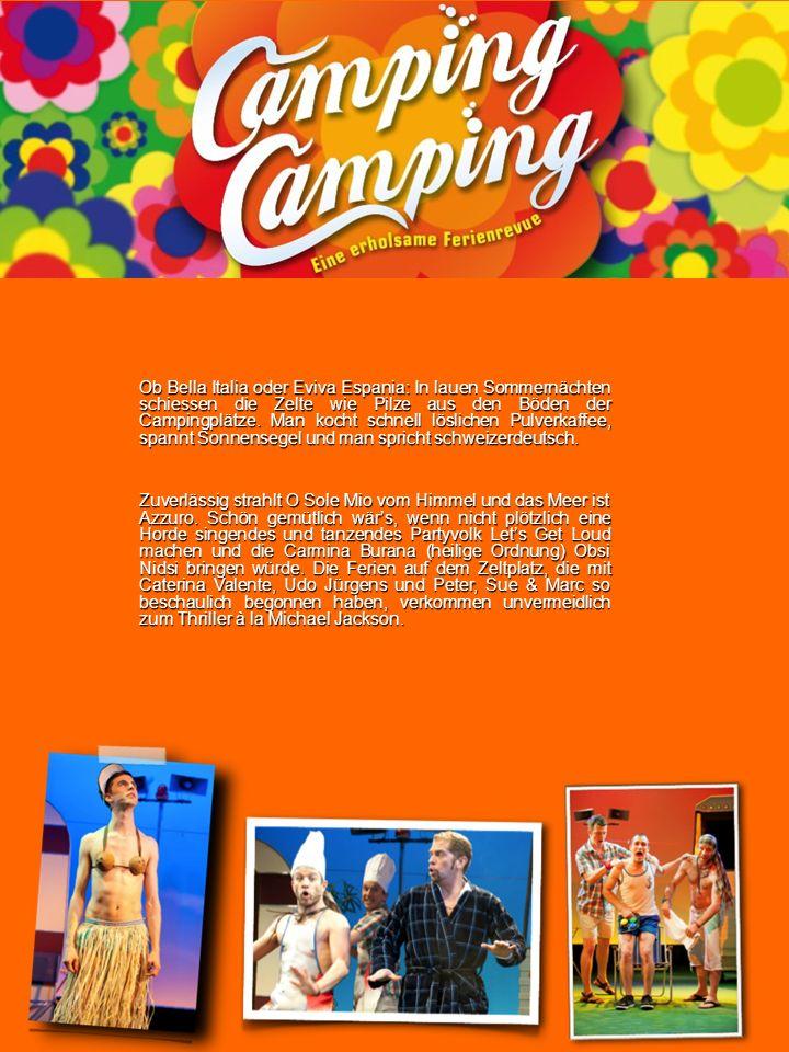 Ob Bella Italia oder Eviva Espania: In lauen Sommernächten schiessen die Zelte wie Pilze aus den Böden der Campingplätze. Man kocht schnell löslichen