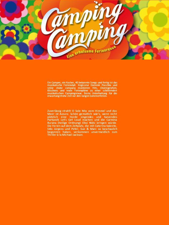 Ein Camper, ein Kocher, 40 bekannte Songs und fertig ist das musikalische Ferienidyll. Regisseur Dominik Flaschka und seine shake company montieren Hi