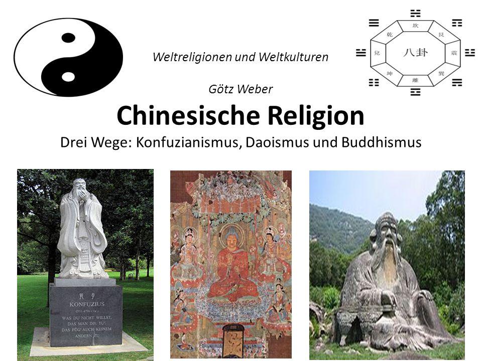Chinesische Religion Die älteste Religion Chinas Der Konfuzianismus Der Daoismus Der chinesische Buddhismus Chinesische Religion im Alltag 2