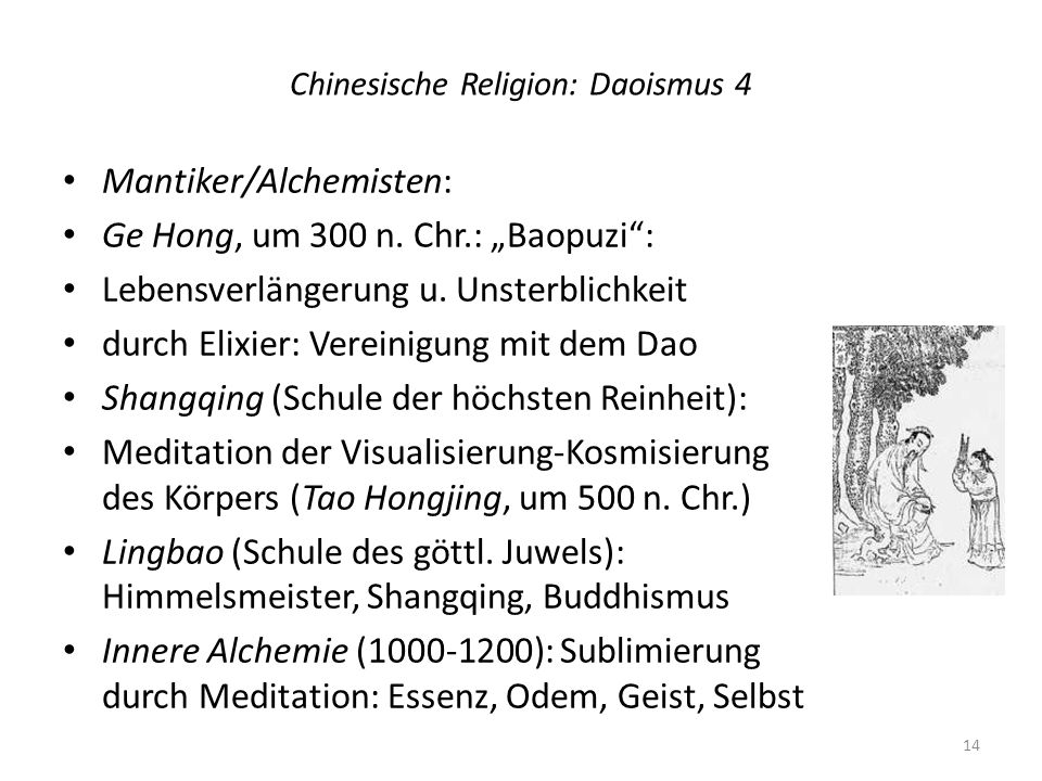 Chinesische Religion: Daoismus 4 Mantiker/Alchemisten: Ge Hong, um 300 n. Chr.: Baopuzi: Lebensverlängerung u. Unsterblichkeit durch Elixier: Vereinig