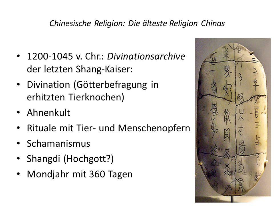 Chinesische Religion: Die älteste Religion Chinas 1200-1045 v. Chr.: Divinationsarchive der letzten Shang-Kaiser: Divination (Götterbefragung in erhit
