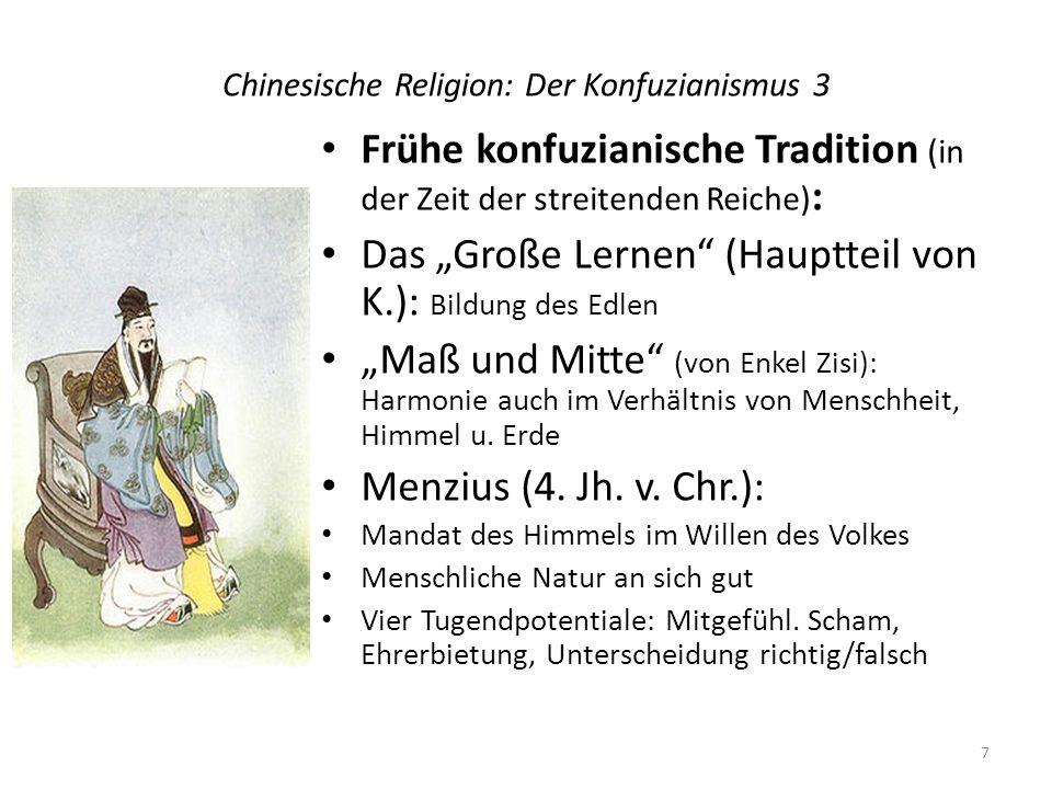 Chinesische Religion: Der Konfuzianismus 3 Frühe konfuzianische Tradition (in der Zeit der streitenden Reiche) : Das Große Lernen (Hauptteil von K.):