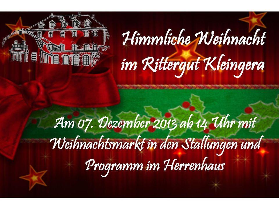 Herzlich Willkommen Herzlich Willkommen Zur Himmlichen Weihnacht am 07. Dezember im Rittergut Kleingera im Rittergut Kleingera