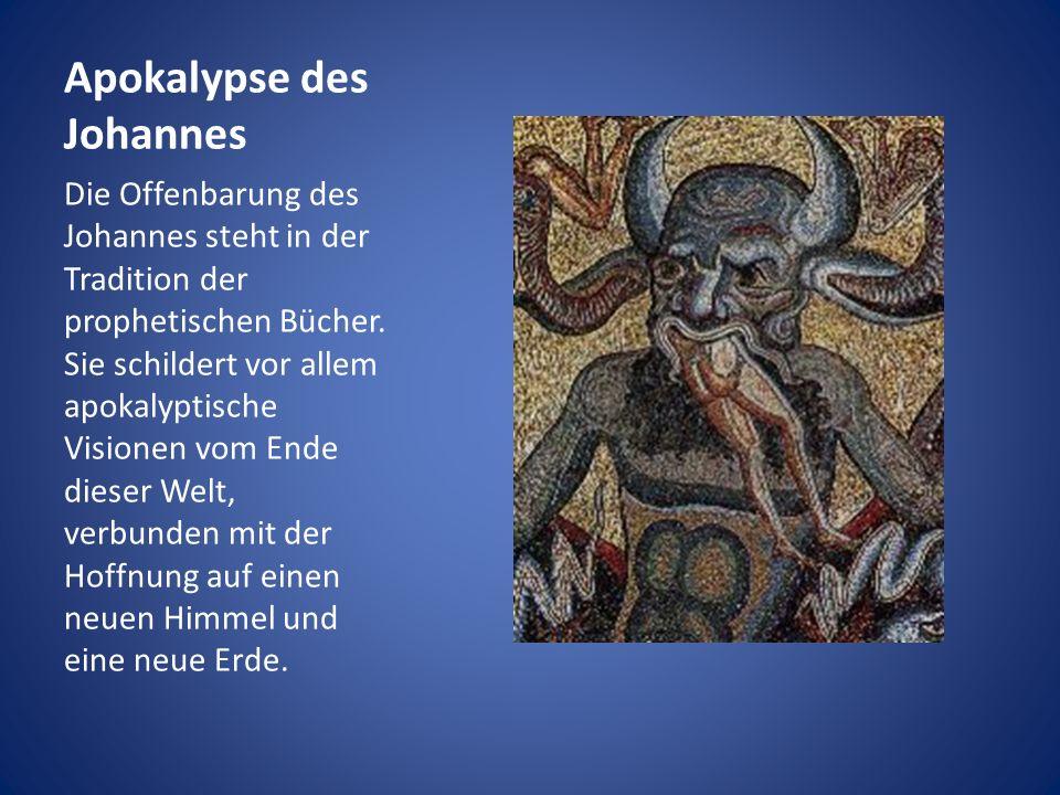 Apokalypse des Johannes Die Offenbarung des Johannes steht in der Tradition der prophetischen Bücher. Sie schildert vor allem apokalyptische Visionen