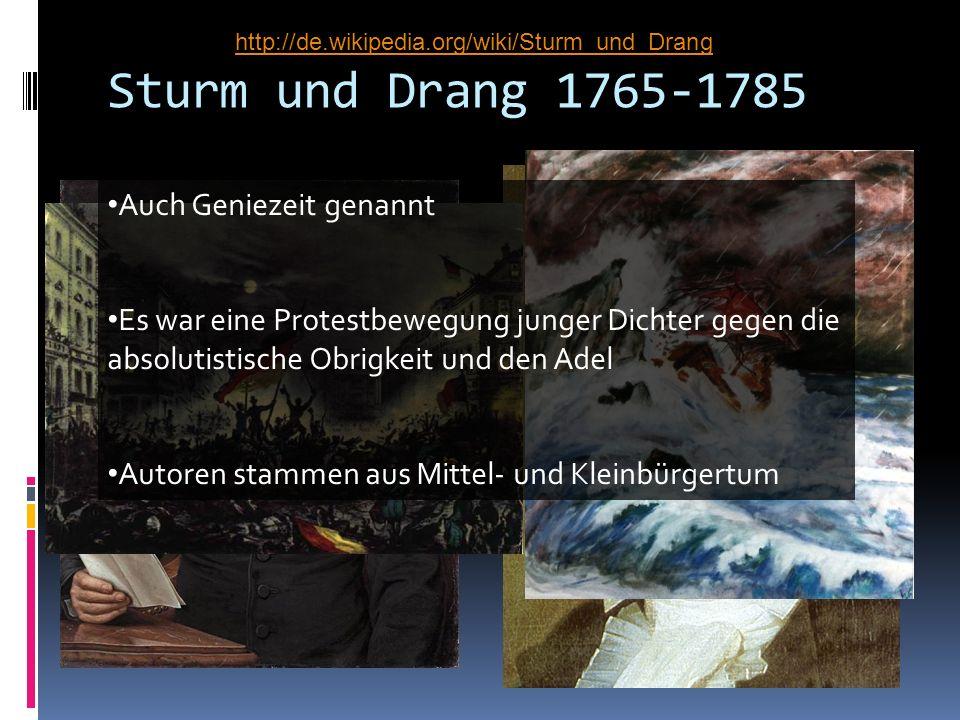 Sturm und Drang 1765-1785 Auch Geniezeit genannt Es war eine Protestbewegung junger Dichter gegen die absolutistische Obrigkeit und den Adel Autoren s