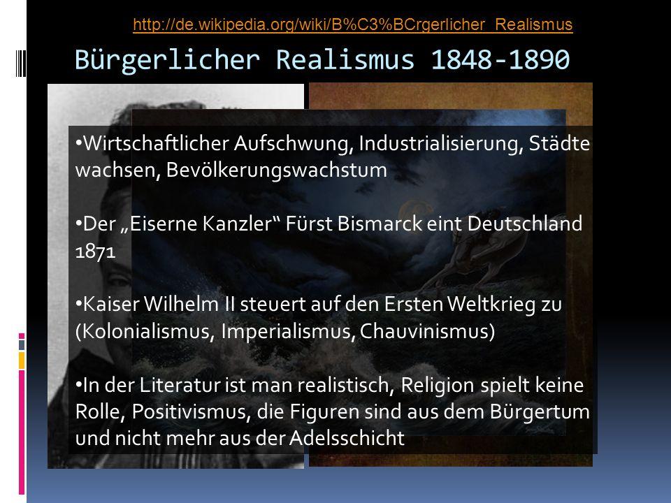 Bürgerlicher Realismus 1848-1890 Wirtschaftlicher Aufschwung, Industrialisierung, Städte wachsen, Bevölkerungswachstum Der Eiserne Kanzler Fürst Bisma