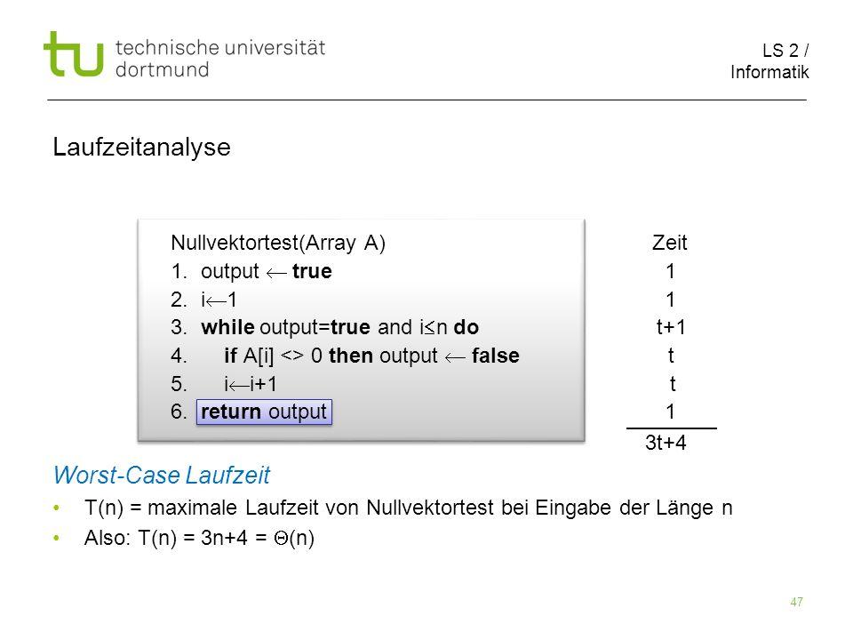 LS 2 / Informatik 47 Nullvektortest(Array A) Zeit 1.