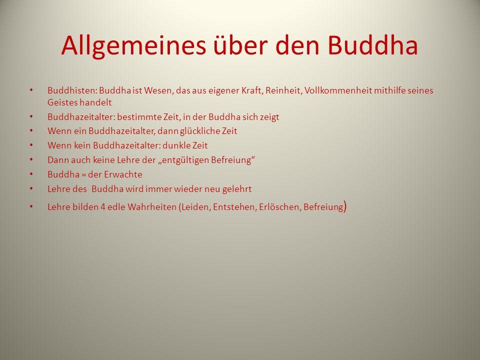 Allgemeines über den Buddha Buddhisten: Buddha ist Wesen, das aus eigener Kraft, Reinheit, Vollkommenheit mithilfe seines Geistes handelt Buddhazeital