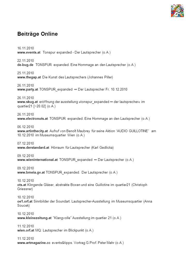 Beiträge Online 16.11.2010 www.events.at Tonspur expanded - Der Lautsprecher (o.A.) 22.11.2010 de-bug.de TONSPUR expanded.