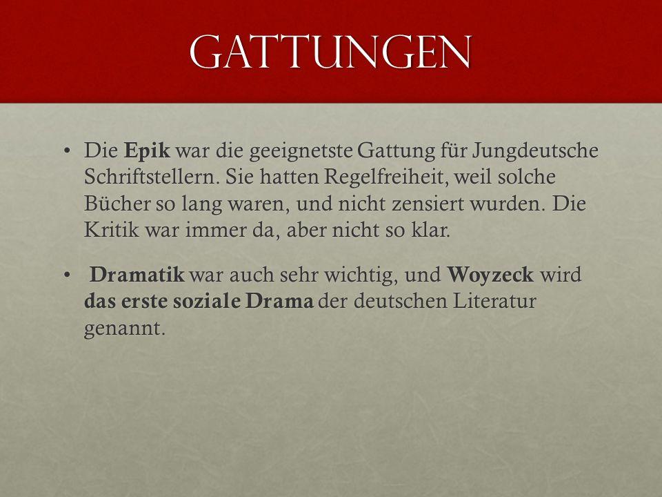 Gattungen Die Epik war die geeignetste Gattung für Jungdeutsche Schriftstellern. Sie hatten Regelfreiheit, weil solche Bücher so lang waren, und nicht