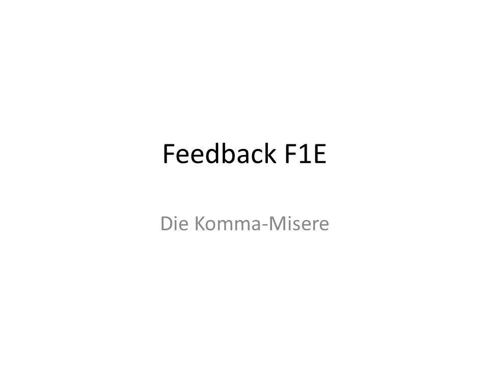 Feedback F1E Die Komma-Misere