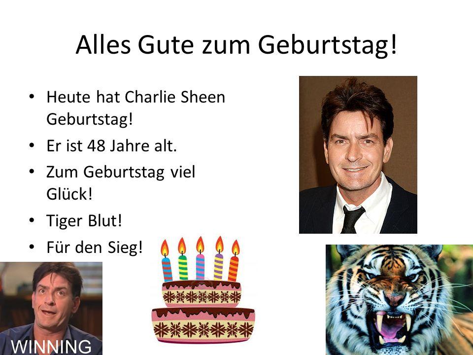 Alles Gute zum Geburtstag.Heute hat Charlie Sheen Geburtstag.