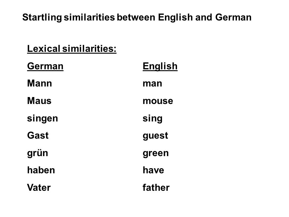 Deutsch und Englisch Ive said it before, and Ill say it again: German is closer to English than French and Spanish are. Why is this so? I shall endeav
