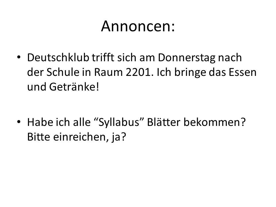 Annoncen: Deutschklub trifft sich am Donnerstag nach der Schule in Raum 2201.
