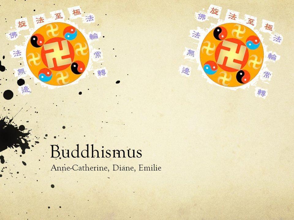 Buddhismus Anne-Catherine, Diane, Emilie