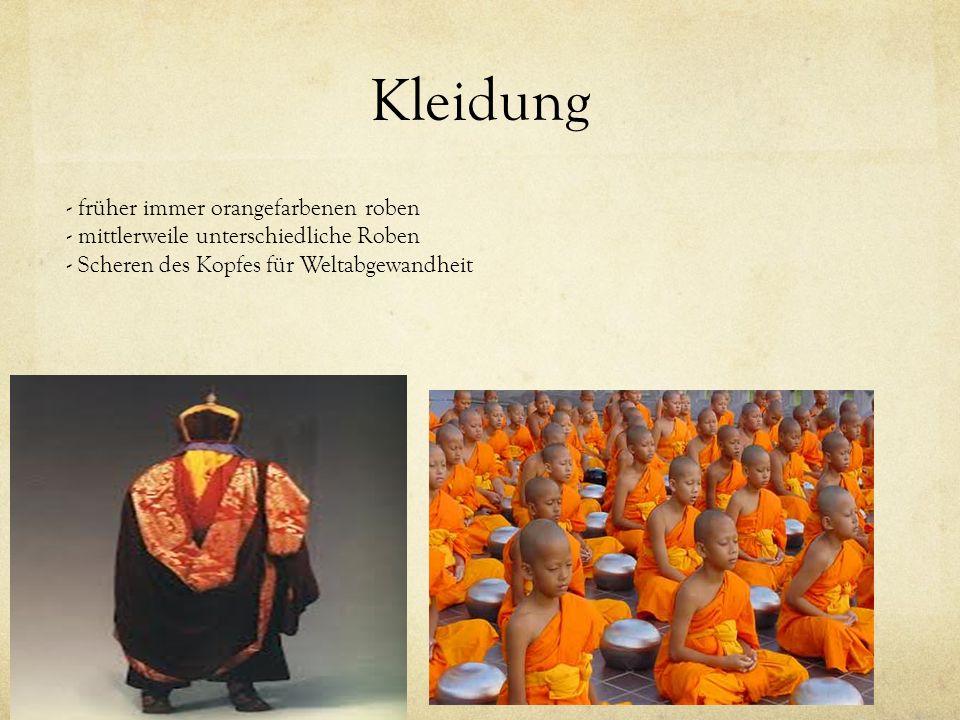 Kleidung - früher immer orangefarbenen roben - mittlerweile unterschiedliche Roben - Scheren des Kopfes für Weltabgewandheit