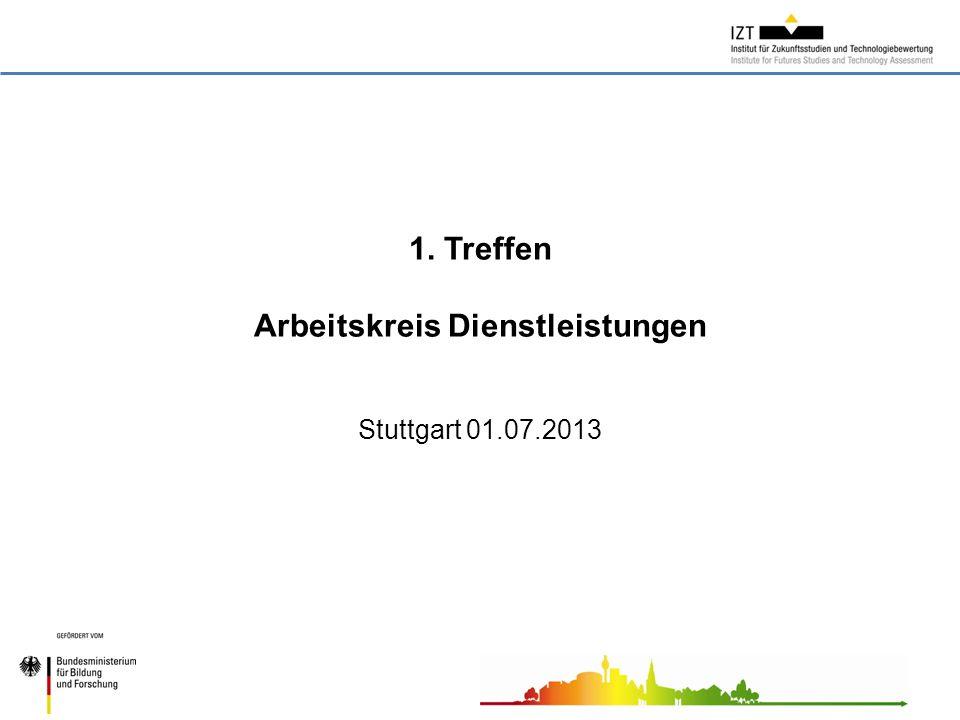 1. Treffen Arbeitskreis Dienstleistungen Stuttgart 01.07.2013