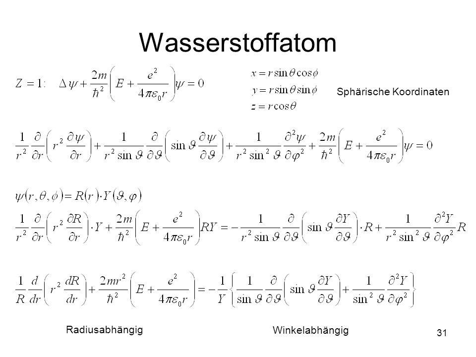 31 Wasserstoffatom Radiusabhängig Winkelabhängig Sphärische Koordinaten