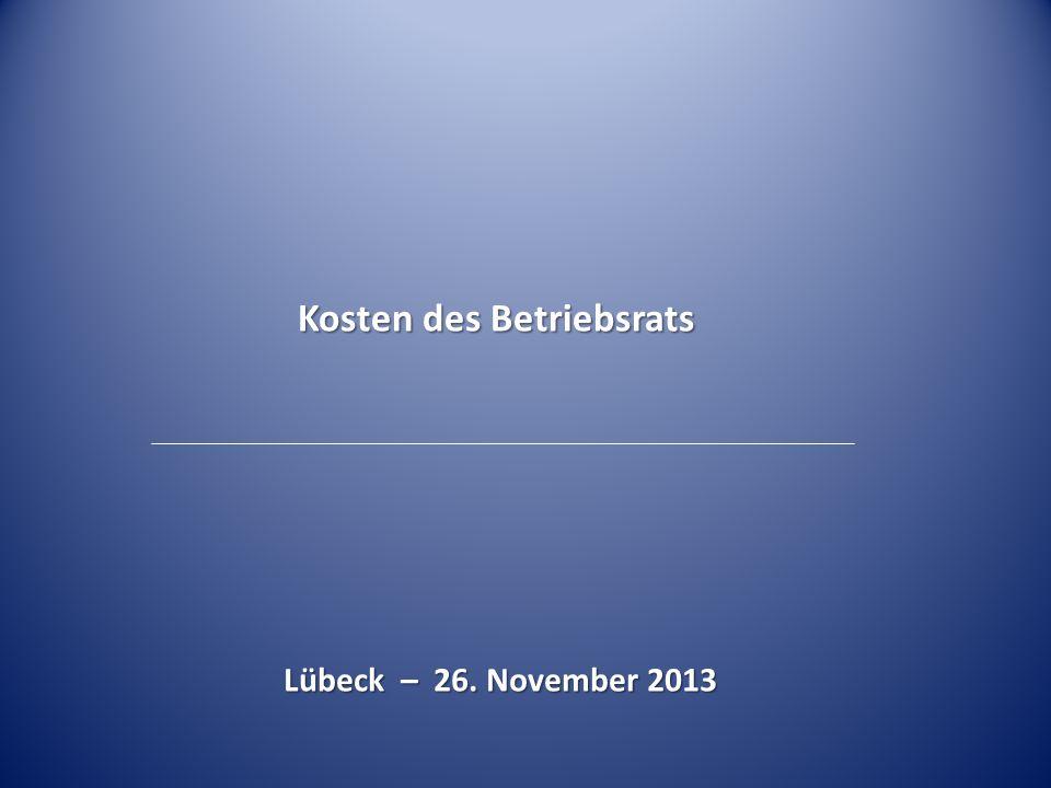 Kosten des Betriebsrats Lübeck – 26. November 2013