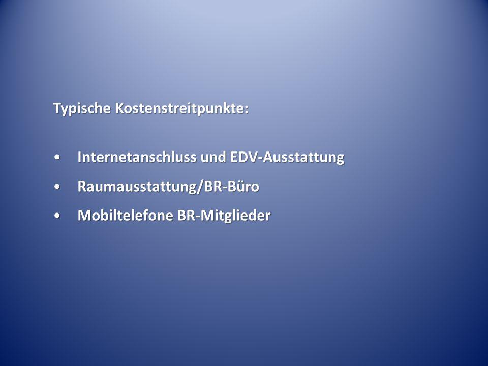 Typische Kostenstreitpunkte: Internetanschluss und EDV-AusstattungInternetanschluss und EDV-Ausstattung Raumausstattung/BR-BüroRaumausstattung/BR-Büro