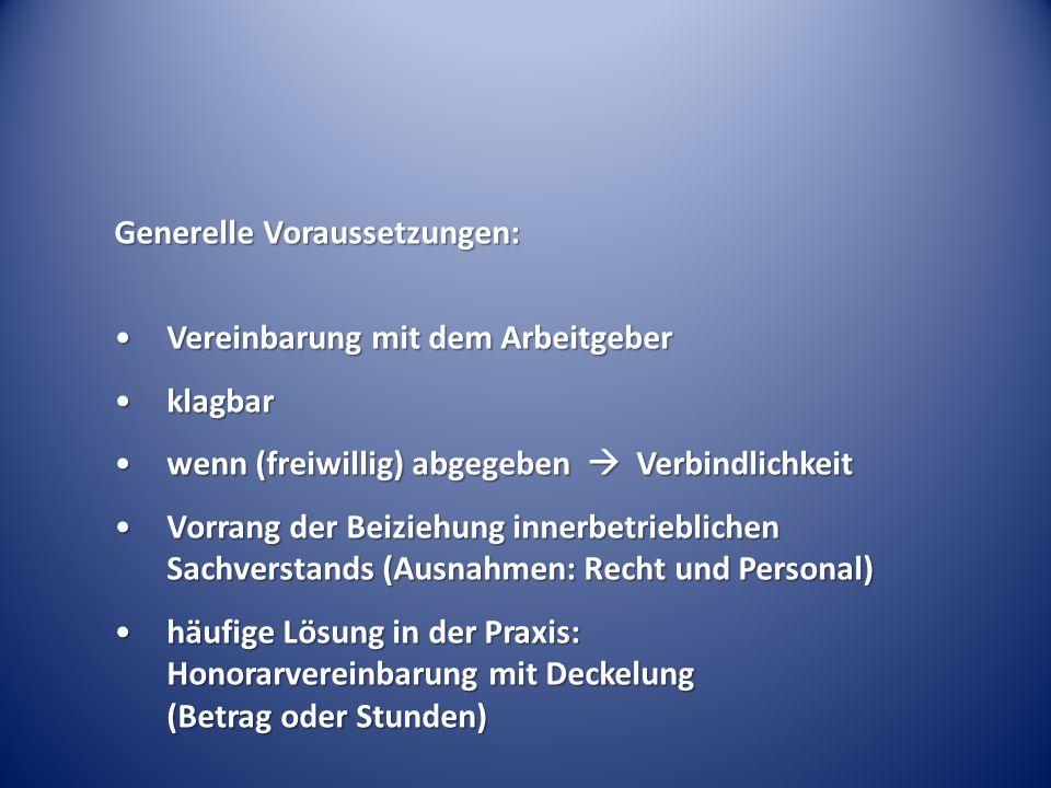 Generelle Voraussetzungen: Vereinbarung mit dem ArbeitgeberVereinbarung mit dem Arbeitgeber klagbarklagbar wenn (freiwillig) abgegeben Verbindlichkeit