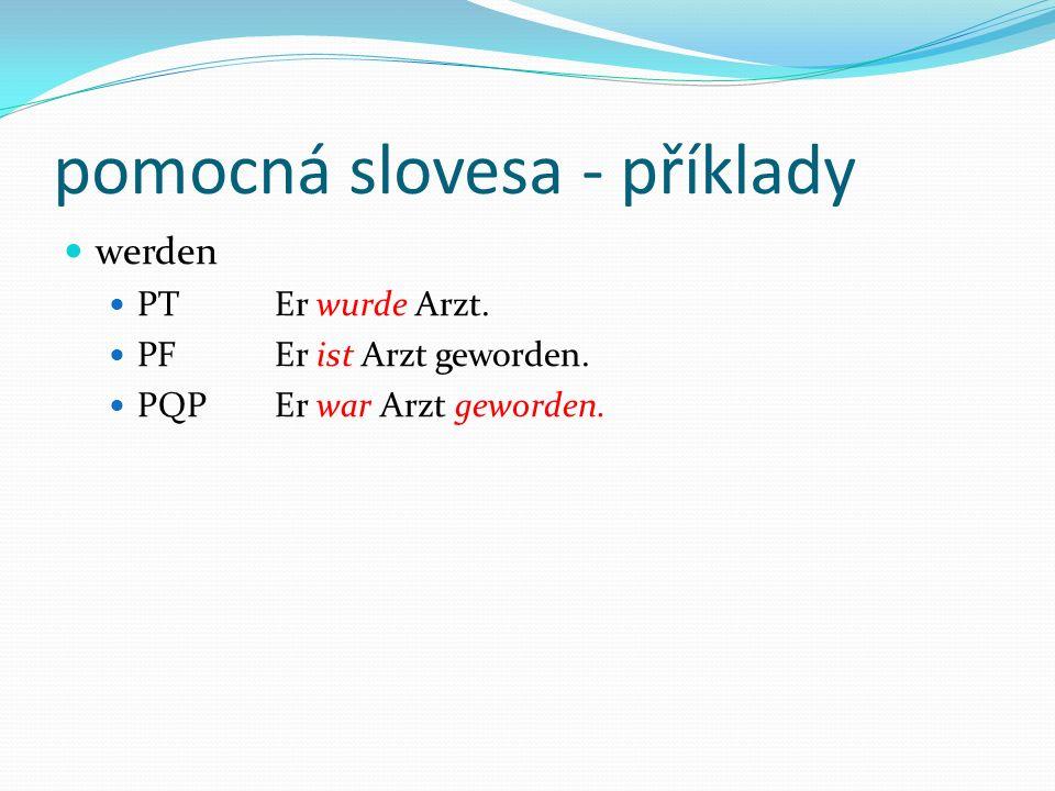 pomocná slovesa - příklady haben PTEr hatte keine Zeit.