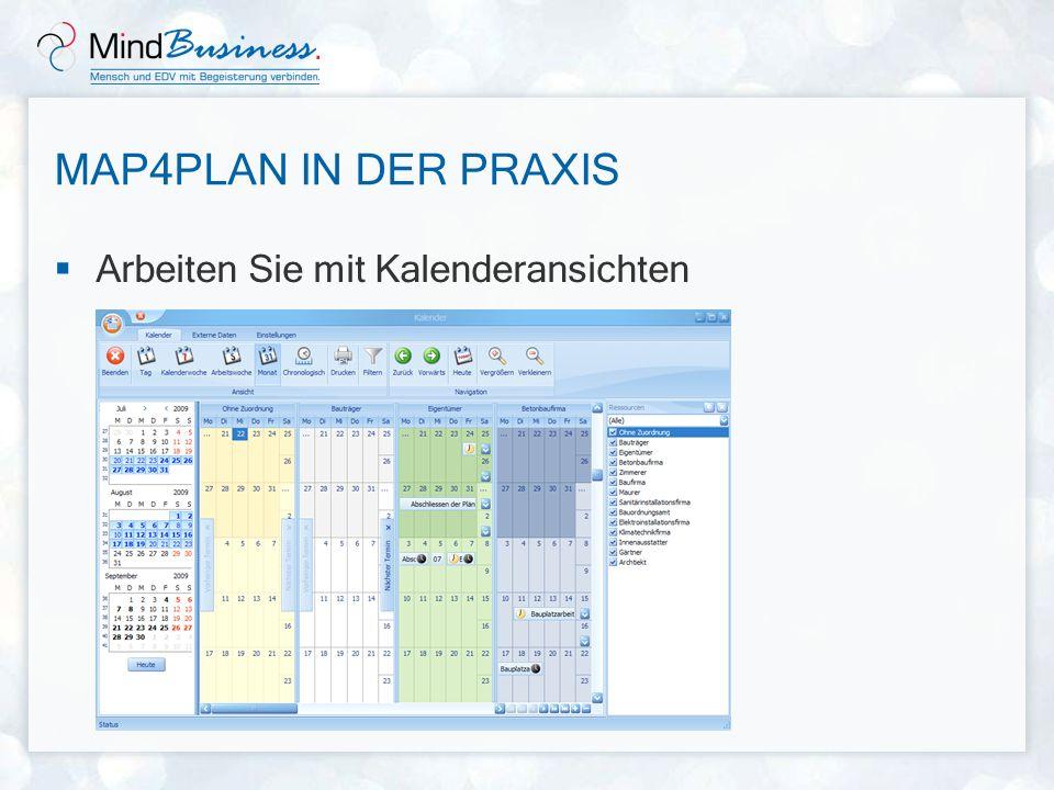 MAP4PLAN IN DER PRAXIS Arbeiten Sie mit Kalenderansichten