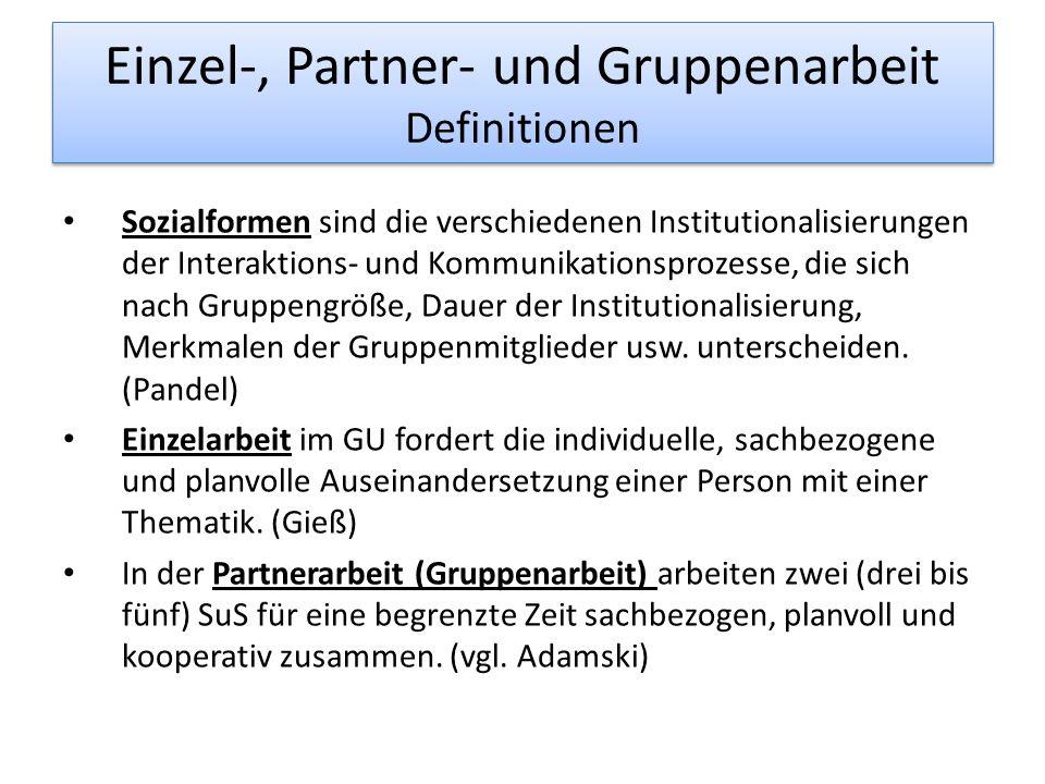 Einzel-, Partner- und Gruppenarbeit Definitionen Sozialformen sind die verschiedenen Institutionalisierungen der Interaktions- und Kommunikationsproze