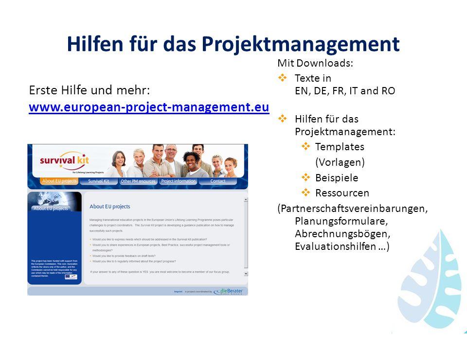 Hilfen für das Projektmanagement Erste Hilfe und mehr: www.european-project-management.eu Mit Downloads: Texte in EN, DE, FR, IT and RO Hilfen für das
