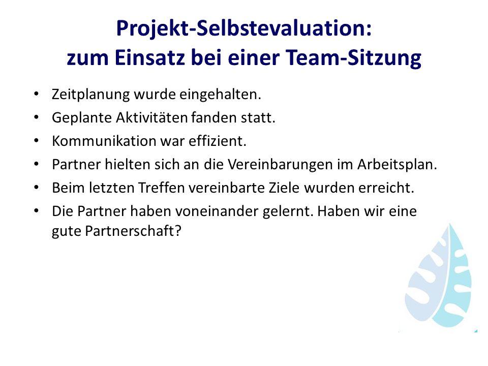 Projekt-Selbstevaluation: zum Einsatz bei einer Team-Sitzung Zeitplanung wurde eingehalten. Geplante Aktivitäten fanden statt. Kommunikation war effiz