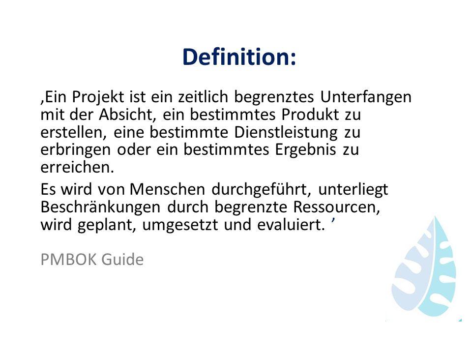 Definition: Ein Projekt ist ein zeitlich begrenztes Unterfangen mit der Absicht, ein bestimmtes Produkt zu erstellen, eine bestimmte Dienstleistung zu